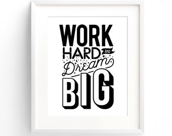 Work Hard and Dream Big - A4 Print. Modern inspirational quote (in Classic Black and White)
