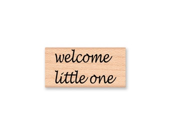 welcome little one~Rubber Stamp~congratulations~Rubber Stamp~New Baby Shower Decor~Wood Mounted Stamp (43-37 W)(43-36 C) )
