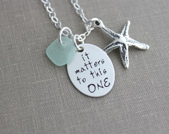 it matters to this one, The starfish story, Sterling silver charm necklace, with  genuine sea glass, Hand stamped quote, Teacher Gift Idea