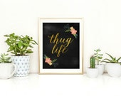 thug life instant download art print in black with gold lettering, funny quote print, hip hop quote art print, gallery wall print, digital