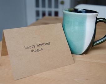 Greeting Card - Happy Birthday Dingus