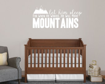 Let Him Sleep For When He Wakes He Will Move Mountains - Nursery and Kids Room Quotes Wall Decals