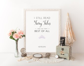 "Printable Audrey Hepburn Quote ""I Still Read Fairy Tales..."" with Princess Crown Wall Art Print INSTANT DOWNLOAD Typography"