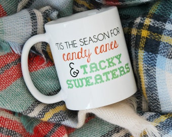 SALE - Tis the season for candy canes and tacky sweaters / red and green coffee mug - holiday Christmas gift guide - stocking stuffer