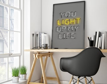 You Light Up My Life Print, Dorm Decor, 70x100 Wall Art, Modern Art, Bedroom Decor, Typography Poster, Living Room Poster, Kids Poster
