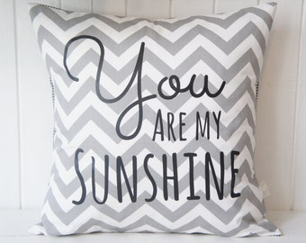 You are my Sunshine Pillow Cover, 20x20, Grey chevron