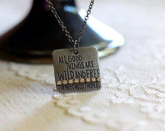 All Good Things Are Wild And Free inspirational quote necklace with rhinestones, quote pendant, Henry David Thoreau