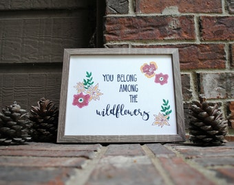 """8""""x10"""" You Belong Among The Wildflowers Inked onto Wrapped Canvas"""