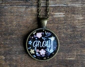 Grow Necklace - Positive Jewelry - Motivational Necklace