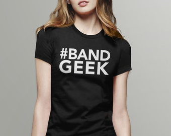 Band Geek Shirt | Marching Band Shirt, Band Mom T Shirt, Marching Band Gifts for Musician, High School Band T-shirt, Music Teacher Gift Tee