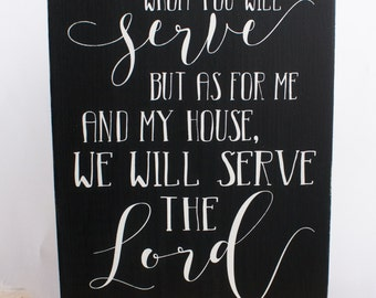 Choose This Day Whom You Will Serve As For Me and My House We Will Serve The Lord, Joshua 24:15, Bible Scripture Sign