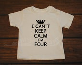 Can't Keep Calm I'm FOUR - TODDLER size