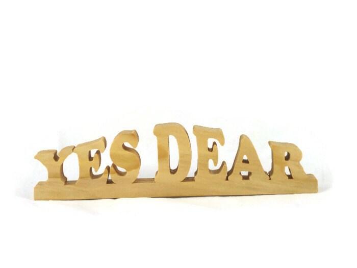 Wood Word Art Shelf Sitter Home Decor Yes Dear Handmade From