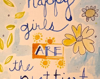 HAPPY GIRLS 7 x 10 inches  original water color painting, illustration, painting of flowers and words, quote