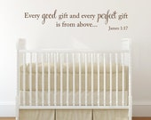 Every good gift and every perfect gift Bible Verse Decal Scripture Vinyl Lettering Wall Decal Wall Words Spiritual Religious Decor
