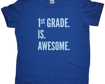 First Grade Shirt - 1st Grade is Awesome - Boys or Girls Back to School First Day of School Tshirt Top Tee - School Clothes - 1st Grader