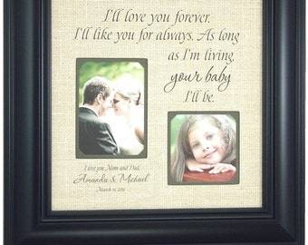 Personalized Wedding Frames, Parents Wedding Gift, I'll Love You Forever I'll Like You For Always As Long As I'm Living, Burlap Sign 16 X 16