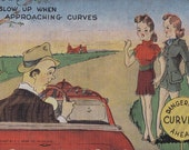 Dangerous Curves Ahead- 1940s Vintage Postcard- Pin Up Comic- Man in Automile- Car Driver- Hitchhikers- E C Kropp- Paper Ephemera