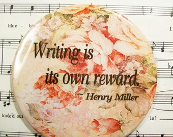 Writing Magnet Writing is Its Own Reward, 3.5 Inch Magnet - Inspirational Gift for Writers - Henry Miller