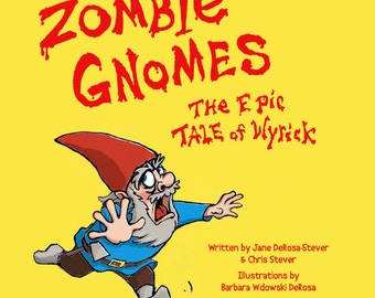 Zombie Gnomes: The Epic Tale of Wyrick the Book!
