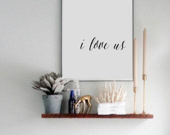 Printable i love us art print, black and white modern wall decor, nursery room qoute
