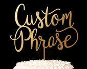 Wedding Cake Topper with your Custom Phrase - Revelry Collection
