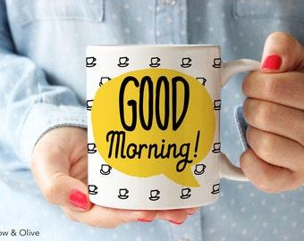 Good Morning Mug Rise and Shine Mug Motivational Mug Inspirational Mug Mugs with Quotes Office Mug Office Gifts Coworker Gifts Q0006