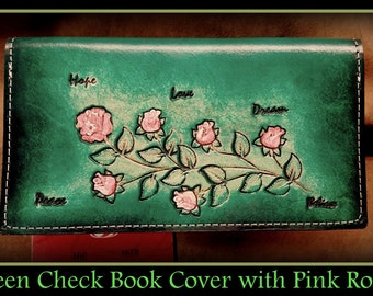 Inspirational Green Leather Check Book Cover With Red and Pink Roses, inscribed with, Hope, Love, Dream, Peace Believe....