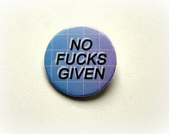 No f*cks given - button badge or magnet 1.5 Inch