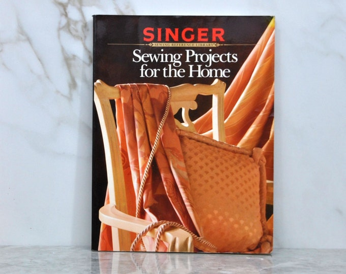 Vintage Singer Sewing Reference Library, 1991, Sewing Projects, for the Home, Illustrated Paperback, Sewing, Patterns, Fabrics, Treatments