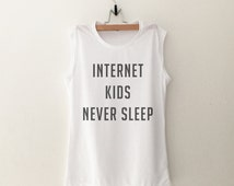 Internet kids never sleep workout tank muscle tank women graphic tee tumblr shirts with sayings teen gift for women sleeveless funny shirt