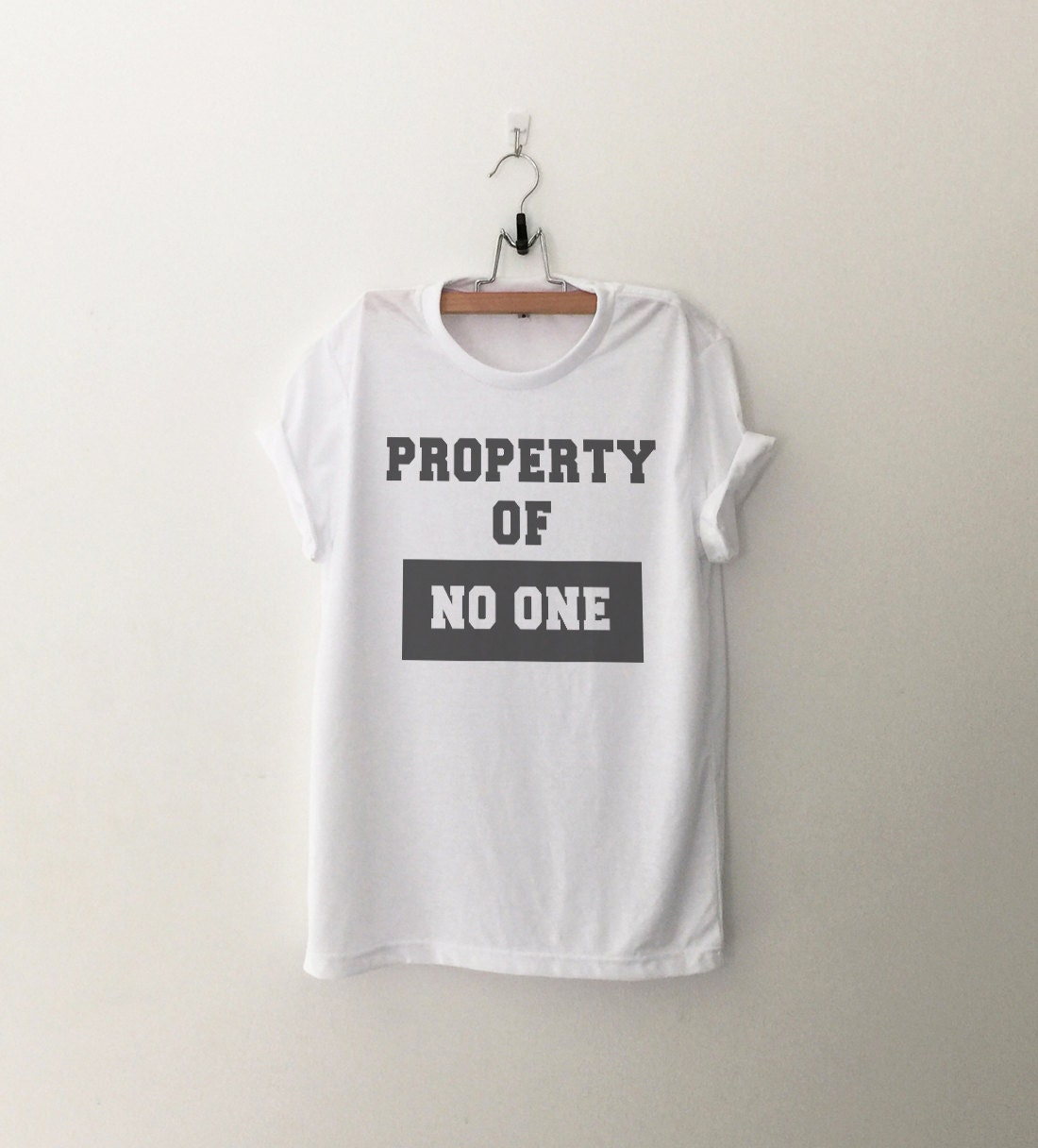 Property of no one Funny Shirts T-Shirts Quote Shirt Tumblr