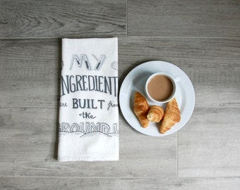 "Tea Towel, Funny Dish Towel, Dish Towel, Kitchen towel - ""My ingredients are built from the ground up"" - Flour Sack tea towels, dish cloth"