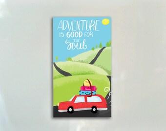 Inspirational Magnet - Adventure Is Good For The Soul - Illustrated Magnet - Kitchen Magnet