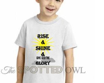 toddler shirt / kids shirt / baby shirt / graphic tee / toddler tee/ tshirt / kids fashion/ Christian/ Rise & Shine and give God the Glory