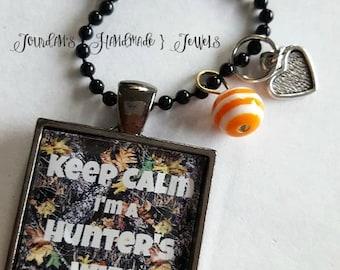 Keep Calm I'm a Hunters Wife Necklace, Pendant Tray Necklace, Hunting Necklace, Hunter, Gift for Hunter, Hunter's Wife, Huntress, Girls Hunt