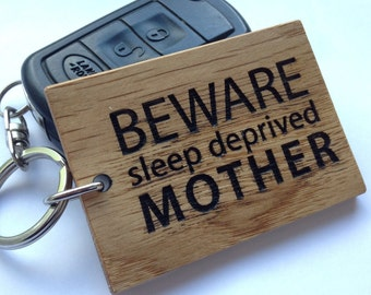 Beware Sleep Deprived Mother Keyring |Mothers Day Gift|Gift For Mum|Gift For Her|Mum To Be|Personalised Keyring|Oak Keyring|Wooden Keyring