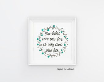Instant Download - Inspirational quote - Floral wreath quote - Motivational quote printable - Print from home - Dorm Room Decor - Office