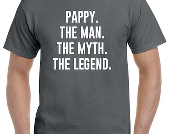 Pappy Shirt-Pappy Gift-Pappy the Man the Myth the Legend Gift for Pappy Fathers Day Gift