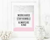 Work Hard, Stay Humble, Always Be Kind || typography art, motivational poster, marble and blush pink, marble print, wall art,