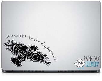 You can't take the sky from me - vinyl decal - great for car window - Ship - Serenity