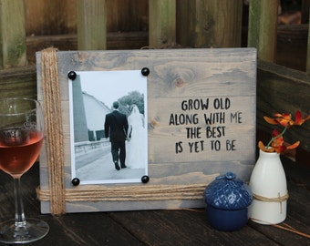 Grow Old Along with Me the Best is Yet to Be picture frame. personalized wedding gift. Personalized pifture frame. Gift for wife.