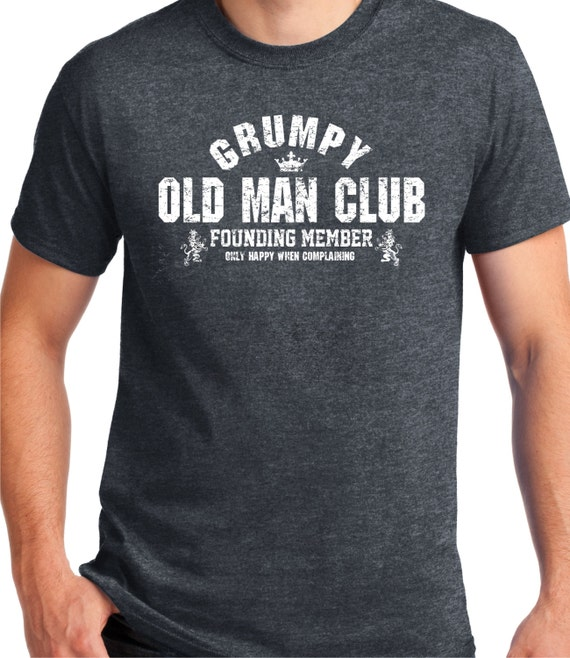 Birthday gift grumpy old man club t shirt vintage design for T shirts for clubs