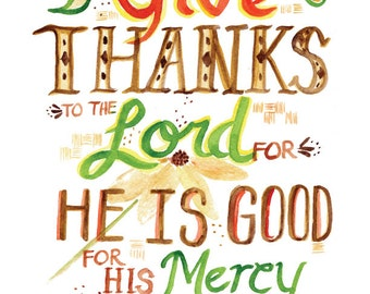 Give Thanks -- Psalm 107 -- Bible Verse -- Watercolor Print with hand lettering
