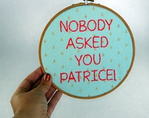 How I Met Your Mother Hoop Art - Nobody asked you Patrice - Robin Scherbatsky - Mint and Pink -  7 inch