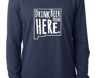 Craft Beer New Mexico- NM- Drink Beer From Here™ Long Sleeve Shirt