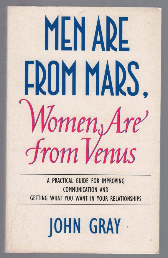 a review of john grays book men are from mars women are from venus But is there really any evidence to support this mars-and-venus  and john gray, author of men are from mars, women  men talk more than women one review.