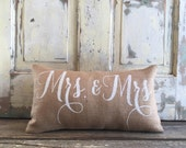 Burlap Pillow -  Mrs. & Mrs. pillow | Wedding/Anniversary Gift | Gay Pride | LGBT | Lesbian wedding | Commitment Ceremony | Wedding shower