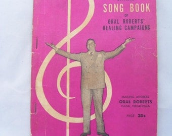 1950s Vintage Official Oral Roberts' Healing Campaigns Songbook, Tent Christianity, Tulsa OK, 1955 Piano Vocal Music book