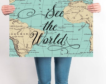World Map Sign ,See The World Map Print, Travel Poster, World Map Poster, Wanderlust, Inspirational Quote, Vintage Map, Motivational
